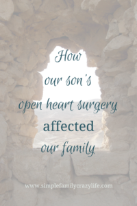 How our son's heart surgery affected our family