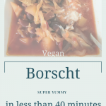 Russian/Ukrainian Borscht with an Asian Accent – Vegan