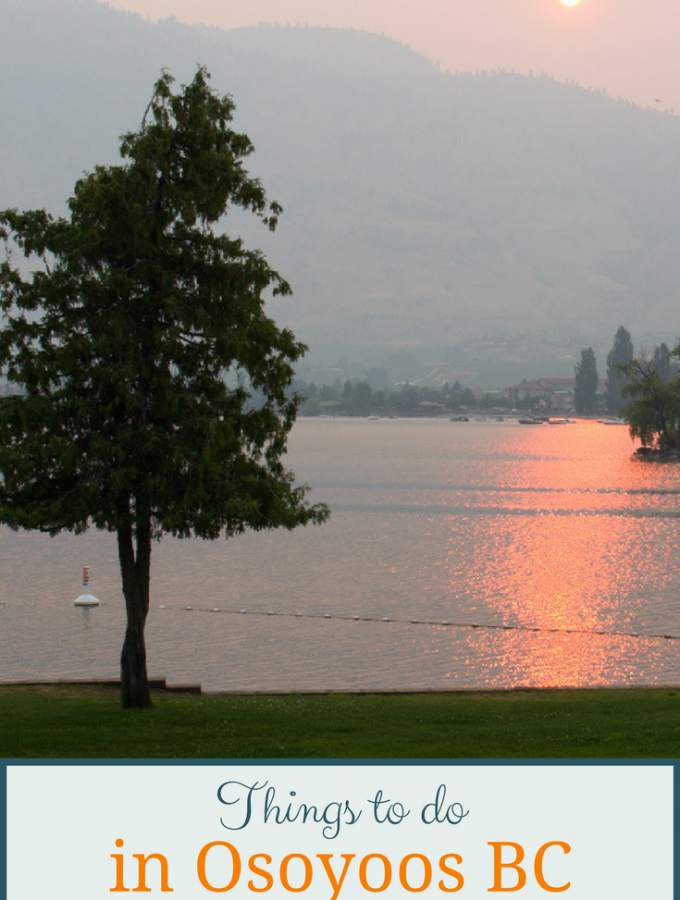 Things to do in Osoyoos BC - a small community in beautiful Okanagan