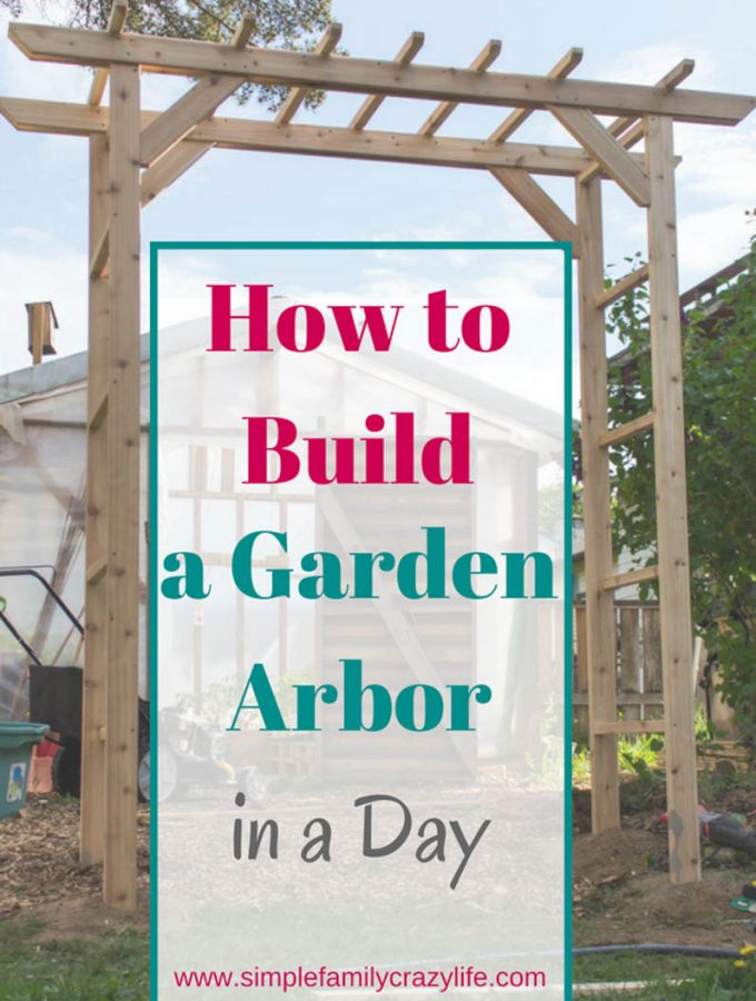 How to build a garden arbor in a day - Yard Transformation Challenge Spring 2018