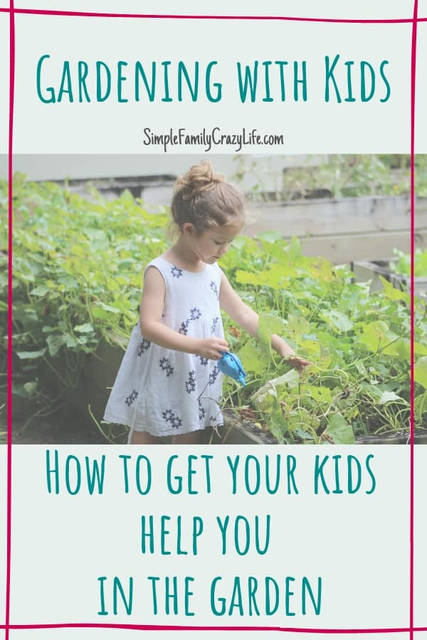 Gardening with kids - how to get your kids help you in the garden